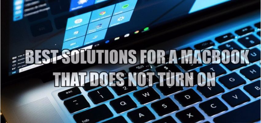 Best Solutions for Why Your MacBook Does Not Turn On